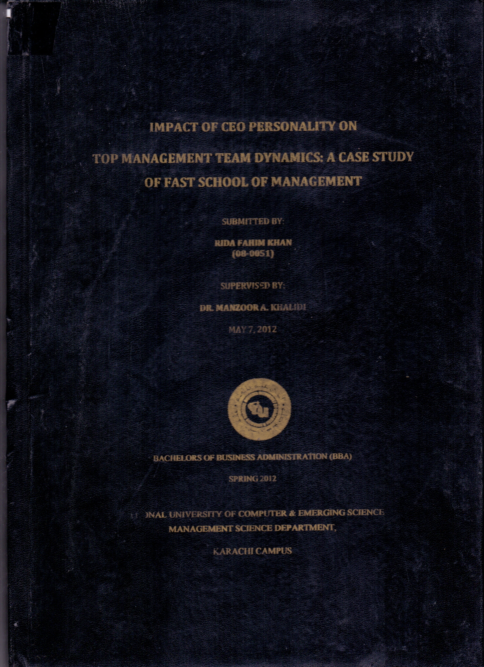 Impact of CEO Personality on Top Management Team Dynamics (08-0051) : A Case Study of FAST School of Management